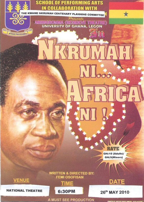 The poster in Accra, Ghana, of a production of NKRUMAH-NI, AFRICA-NI!